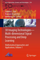 3D Imaging Technologies   Multi dimensional Signal Processing and Deep Learning