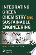 Integrating Green Chemistry and Sustainable Engineering Book