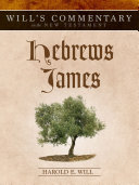 Will s Commentary on the New Testament  Volume 10  Hebrews   James