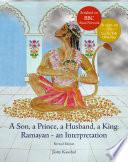 Read Online A Son, a Prince, a Husband, a King: Ramayan - an Interpretation For Free