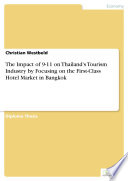 The Impact of 9-11 on Thailand's Tourism Industry by Focusing on the First-Class Hotel Market in Bangkok Pdf/ePub eBook