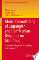Global Formulations Of Lagrangian And Hamiltonian Dynamics On Manifolds Book PDF