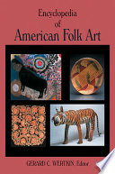 """Encyclopedia of American Folk Art"" by Gerard C. Wertkin"