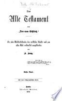"""Das Alte Testament, von """"Der-von-Schiloh"""" ... Dem wirklichen Inhalte nach zum ersten Male verständlich ausgeschrieben von H. Haug"""