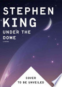 """""""Under the Dome: A Novel"""" by Stephen King"""