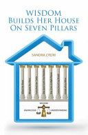 Wisdom Builds Her House on Seven Pillars Book