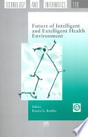 Future of Intelligent and Extelligent Health Environment Book