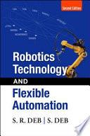Robotics Technology and Flexible Automation