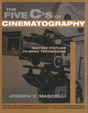 The Five C s of Cinematography