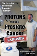 Protons Versus Prostate Cancer Book PDF