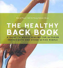 The Healthy Back Book: A Guide to Whole Healing for Outdoor ...