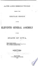 Acts And Resolutions Passed At The Session Of The General Assembly Of The State Of Iowa