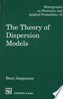 The Theory of Dispersion Models