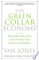 The Green Collar Economy  : How One Solution Can Fix Our Two Biggest Problems