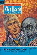 Atlan 39: Raumschiff der Toten