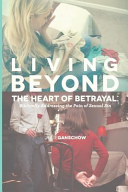 Living Beyond the Heart of Betrayal