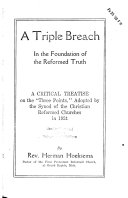 A Triple Breach in the Foundation of the Reformed Truth