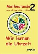 Mathestunde 2 - Wir lernen die Uhrzeit