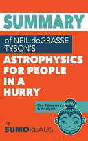 Summary of Neil Degrasse Tyson s Astrophysics for People in a Hurry