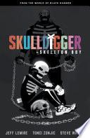 Skulldigger and Skeleton Boy  From the World of Black Hammer Volume 1