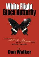 White Flight Black Butterfly