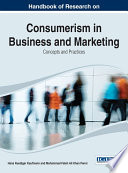 Handbook of Research on Consumerism in Business and Marketing  Concepts and Practices
