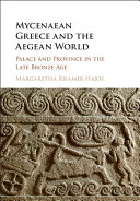 Mycenaean Greece and the Aegean World: Palace and Province in the ...