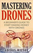 Mastering Drones