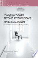 Pastoral Power Beyond Psychology s Marginalization
