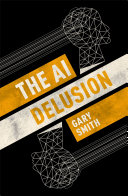 The AI Delusion Pdf/ePub eBook