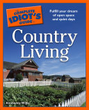 The Complete Idiot's Guide to Country Living