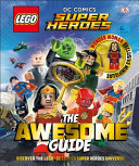LEGO   DC Comics Super Heroes the Awesome Guide Book PDF