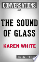 The Sound of Glass  A Novel by Karen White   Conversation Starters