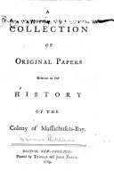 A Collection of Original Papers relative to the History of the Colony of Massachusets Bay   By Thomas Hutchinson   MS  notes
