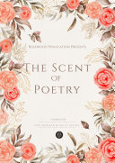 THE SCENT OF POETRY