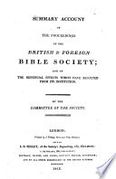 Summary Account Of The Proceedings Of The British And Foreign Bible Society And Of The Beneficial Effects Which Have Resulted From Its Institution By The Committee Etc