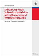 Einführung in die Volkswirtschaftslehre, Mikroökonomie und Wettbewerbspolitik