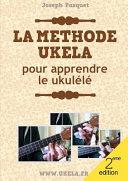 La Methode Ukela Pour Apprendre Le Ukulele