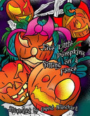 Five Little Pumkins Sitting on a Fence Book