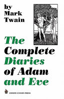 Read Online The Complete Diaries of Adam and Eve For Free