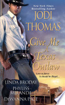 Give Me A Texas Outlaw Book PDF