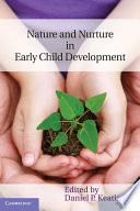 """""""Nature and Nurture in Early Child Development"""" by Daniel P. Keating"""
