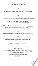 Advice to a Nobleman in this country on the manner in which his children should be instructed on the pianoforte     Second edition