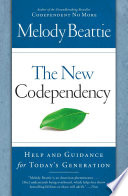 """The New Codependency: Help and Guidance for Today's Generation"" by Melody Beattie"