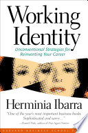 """""""Working Identity: Unconventional Strategies for Reinventing Your Career"""" by Herminia Ibarra"""