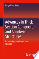 Advances in Thick Section Composite and Sandwich Structures