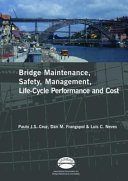 Bridge Maintenance, Safety, Management, Life-cycle Performance and Cost