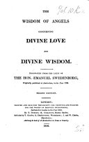 The Wisdom of angels concerning Divine love and Divine wisdom  Translated from the original Latin  etc