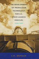 The Development of Propulsion Technology for U S  Space launch Vehicles