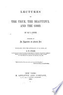 Lectures on the True  the Beautiful and the Good